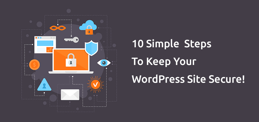 WordPress Website Security: 10 Simple Steps to Keep Your Site Secure